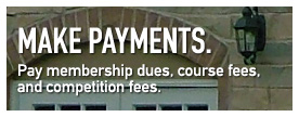 Make Payments. Pay membership dues, course fees,and competition fees.