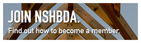 Join NSHBDA. Find out how to become a member.